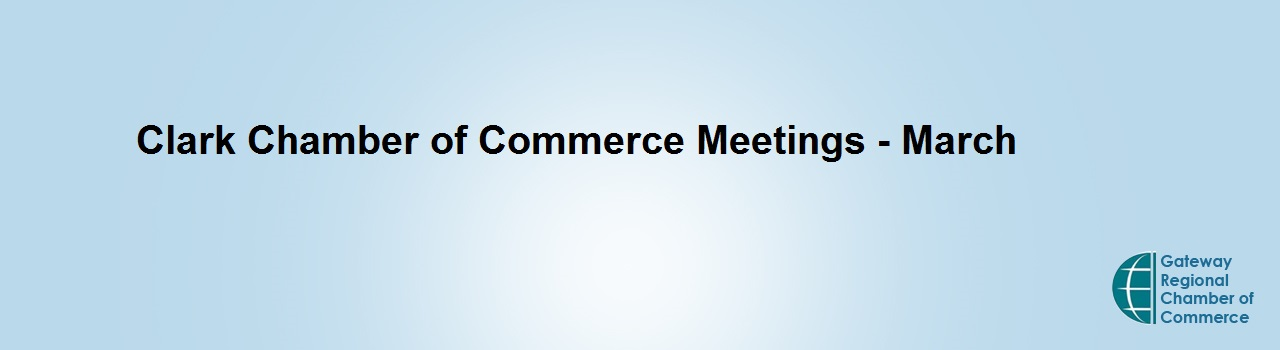 Clark Chamber of Commerce Meeting - March