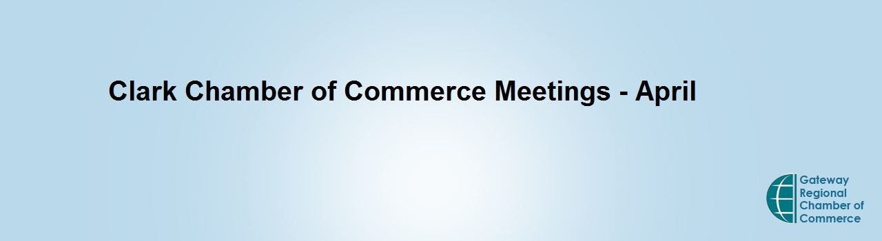 Clark Chamber of Commerce Meeting - April