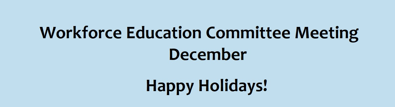 Workforce Education Committee Meeting - December