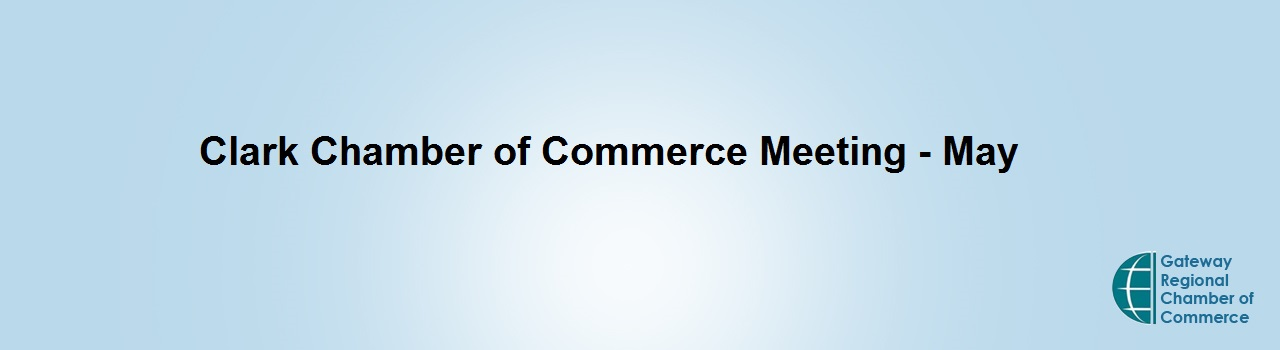 Clark Chamber of Commerce Meeting - May