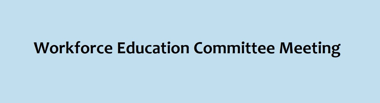 CANCELLED - Workforce Education Committee  -  April